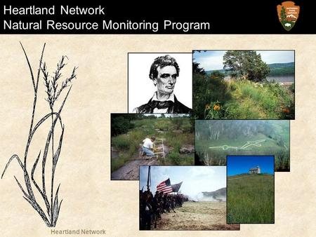 Heartland Network Heartland Network Natural Resource Monitoring Program.
