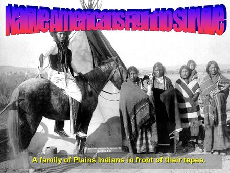 A family of Plains Indians in front of their tepee.