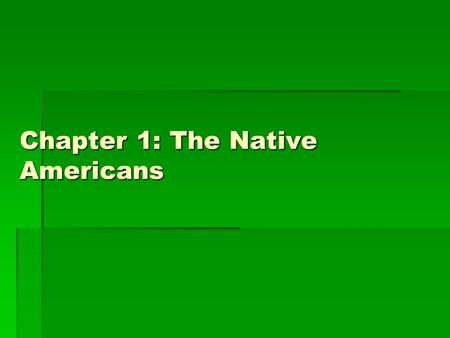 Chapter 1: The Native Americans. Vocabulary  : to move from on place and establish a home in a new place  1. migrate : to move from on place and establish.