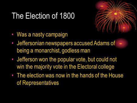 The Election of 1800 Was a nasty campaign