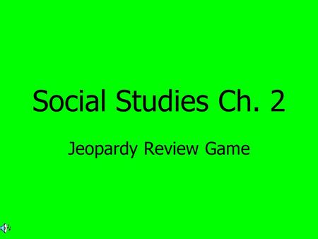 Social Studies Ch. 2 Jeopardy Review Game. $2 $5 $10 $20 $1 $2 $5 $10 $20 $1 $2 $5 $10 $20 $1 $2 $5 $10 $20 $1 $2 $5 $10 $20 $1 Eastern Woodlands PlainsSouthwestNorthwestArctic.