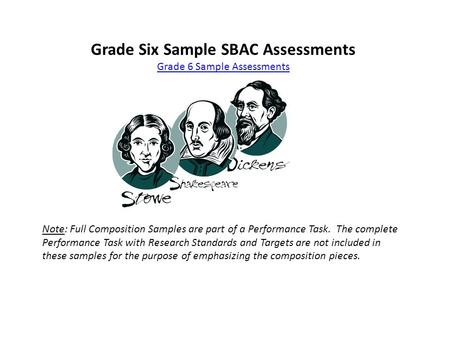 Grade Six Sample SBAC Assessments Grade 6 Sample Assessments Note: Full Composition Samples are part of a Performance Task. The complete Performance Task.
