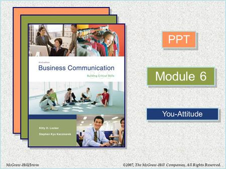 McGraw-Hill/Irwin PPT Module 6 You-Attitude ©2007, The McGraw-Hill Companies, All Rights Reserved.