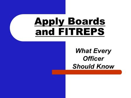 Apply Boards and FITREPS What Every Officer Should Know.