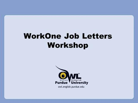purdue owl cover letter powerpoint Resume cover letter owl purdue http: owl includes resumes, cover letters powerpoint presentations from american psychological association style.
