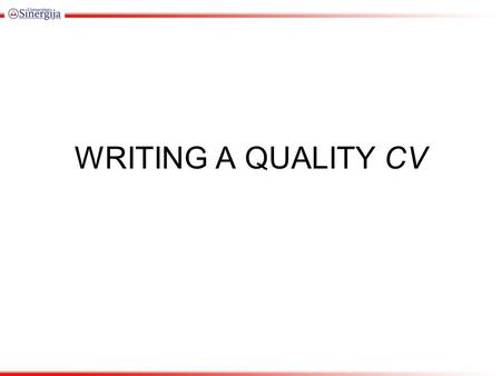 WRITING A QUALITY CV Amy Wiggins, Careers Adviser