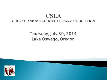Thursday, July 30, 2014 Lake Oswego, Oregon 1. Ralph Hartsock, University of North Texas Libraries, and TMUMC Library and Tara Carlisle, University of.