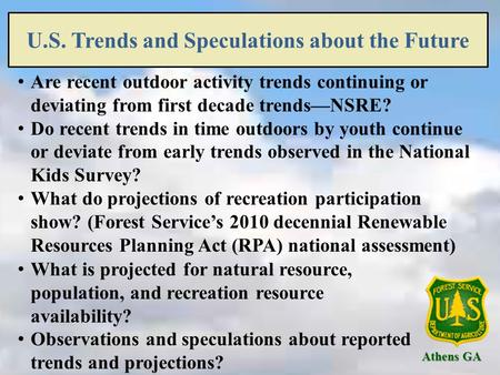 U.S. Trends and Speculations about the Future Athens GA Are recent outdoor activity trends continuing or deviating from first decade trends—NSRE? Do recent.