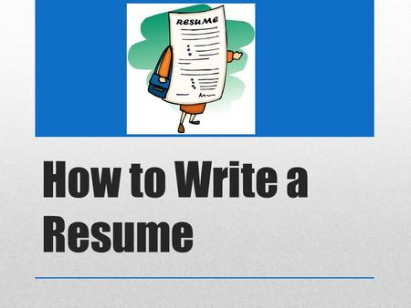 How to Write a Resume. What is a Resume? A resume is a personal summary of your professional history and qualifications.