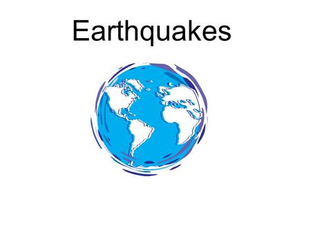 Earthquakes. What is an earthquake? Defined as movements of the ground that are caused by a sudden release of energy when rocks along a fault move. –Sudden.