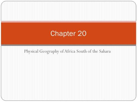 Physical Geography of Africa South of the Sahara