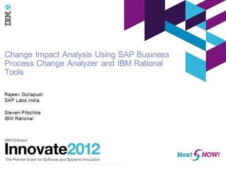 Rajeev Gollapudi SAP Labs India Steven Pitschke IBM Rational