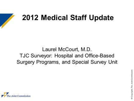 2012 Medical Staff Update Laurel McCourt, M. D