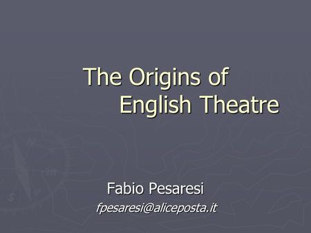 The Origins of English Theatre Fabio Pesaresi