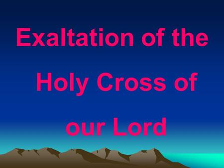 Exaltation of the Holy Cross of our Lord. The Sunday of the Holy Cross is commemorated with the Divine Liturgy of Saint Basil the Great, which is preceded.