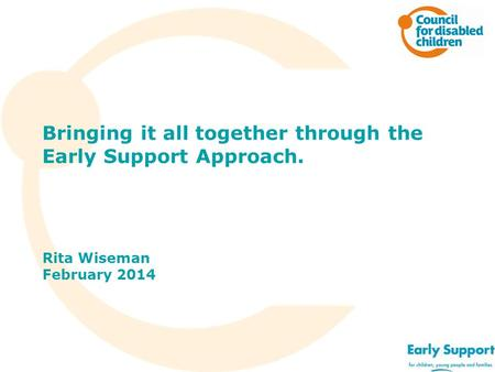 Bringing it all together through the Early Support Approach