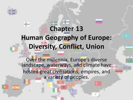 Chapter 13 Human Geography of Europe: Diversity, Conflict, Union