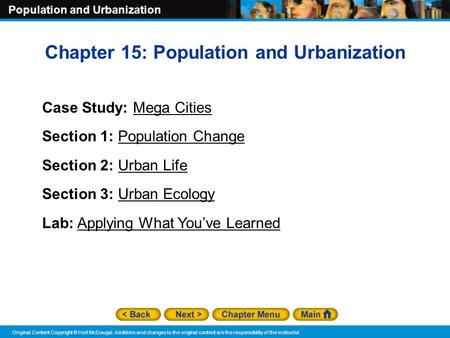 Population and Urbanization Original Content Copyright © Holt McDougal. Additions and changes to the original content are the responsibility of the instructor.