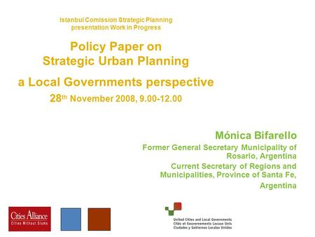 Istanbul Comission Strategic Planning presentation Work in Progress Policy Paper on Strategic Urban Planning a Local Governments perspective 28 th November.