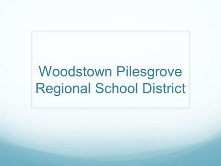 Woodstown Pilesgrove Regional School District. Food Service Department Welcome Parents & Staff.