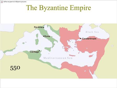 The Byzantine Empire. Constantinople 330: the Emperor Constantine moved capital from Rome to Byzantium.