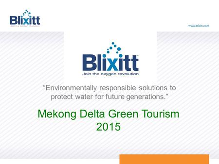 """Environmentally responsible solutions to protect water for future generations."" Mekong Delta Green Tourism 2015."