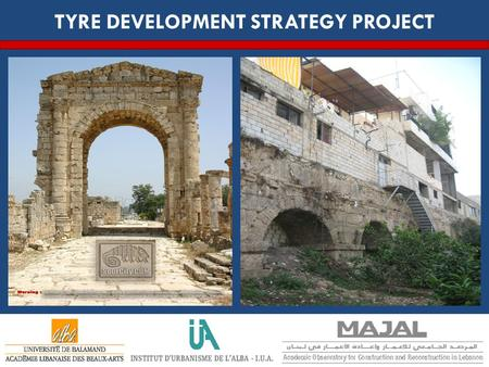 TYRE DEVELOPMENT STRATEGY PROJECT. INTRODUCTION  Tyre is a Lebanese Mediterranean millenary city  Its archaeological vestiges have Phoenician, Greek,