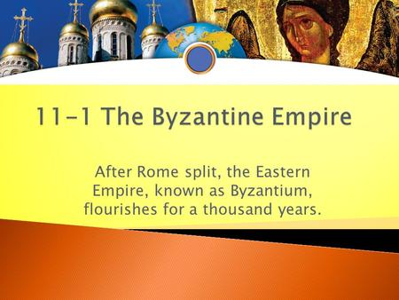 After Rome split, the Eastern Empire, known as Byzantium, flourishes for a thousand years.