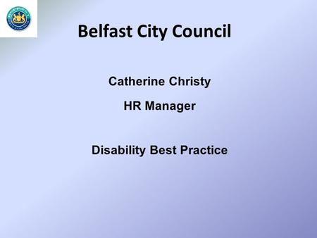 Belfast City Council Catherine Christy HR Manager Disability Best Practice.
