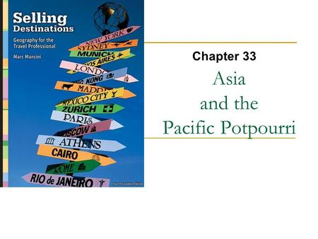Asia and the Pacific Potpourri Chapter 33. Copyright © 2007 by Nelson, a division of Thomson Canada Limited 2.