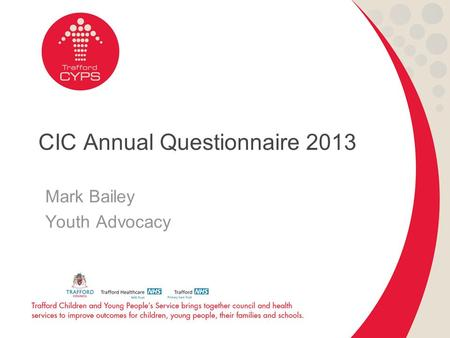 Mark Bailey Youth Advocacy CIC Annual Questionnaire 2013.