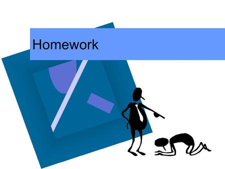 Homework. What is it??? Homework is defined as tasks assigned to students by school teachers that are meant to be carried out during non- school hours.