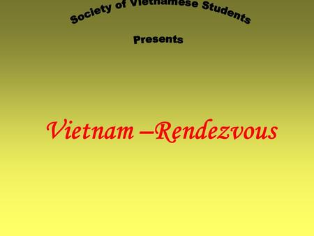 "Vietnam –Rendezvous.  Capital City: Hanoi  Population: 83 millions  Language: Vietnamese  Office Currency: ""Dong""  Ethnic Groups: 54  Median Age:"