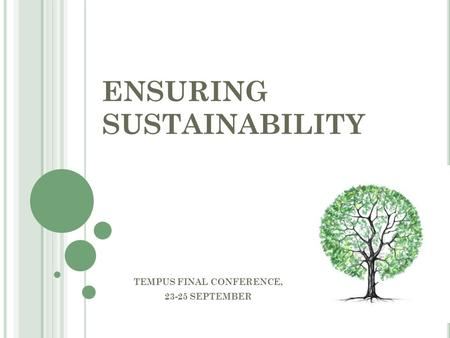 ENSURING SUSTAINABILITY TEMPUS FINAL CONFERENCE, 23-25 SEPTEMBER.
