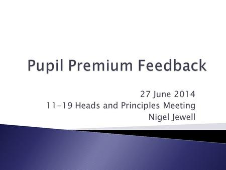 27 June 2014 11-19 Heads and Principles Meeting Nigel Jewell.
