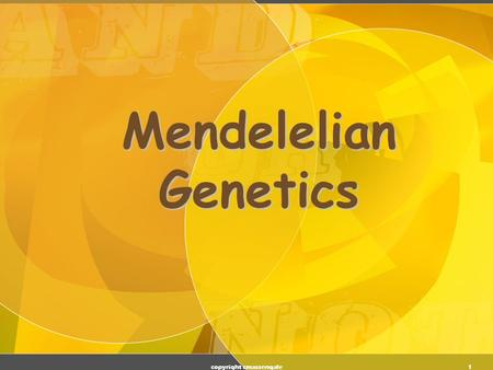 1 Mendelelian Genetics copyright cmassengale. 2 Gregor Johann Mendel  Studied the inheritance of traits in pea plants  Developed the laws of inheritance.