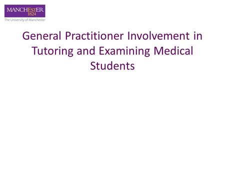 General Practitioner Involvement in Tutoring and Examining Medical Students.