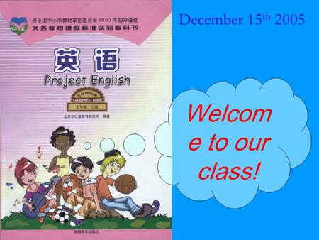 December 15 th 2005 Welcom e to our class!. Unit 3 Good friends Topic 2 I have a big family. Section C ( 7 年级 1 班 )