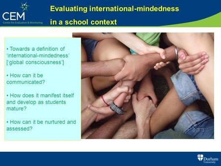 1 Katharine Bailey Evaluating international-mindedness in a school context Towards a definition of 'international-mindedness' ['global consciousness']