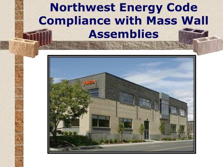 Northwest Energy Code Compliance with Mass Wall Assemblies.