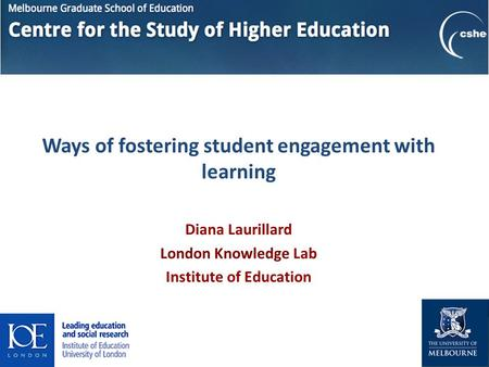 Ways of fostering student engagement with learning Diana Laurillard London Knowledge Lab Institute of Education 08 July 2013.