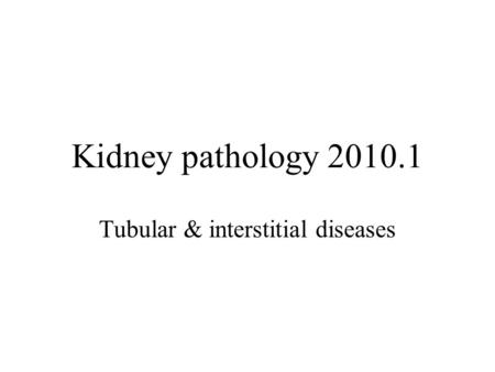 Tubular & interstitial diseases