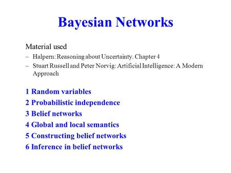 Bayesian Networks Material used 1 Random variables
