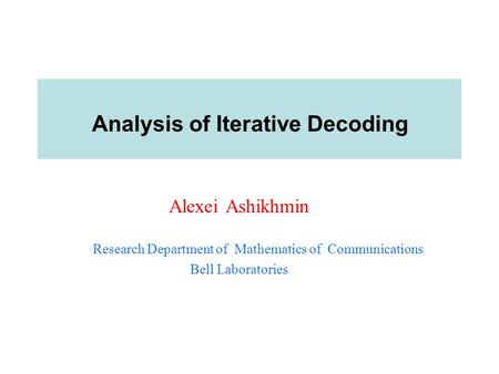 Analysis of Iterative Decoding
