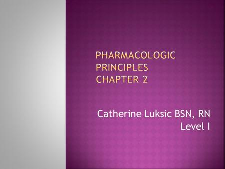 Pharmacologic Principles Chapter 2
