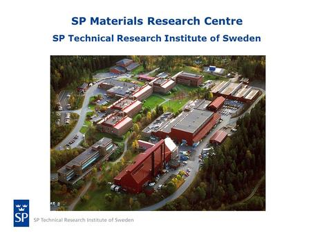SP Materials Research Centre SP Technical Research Institute of Sweden.