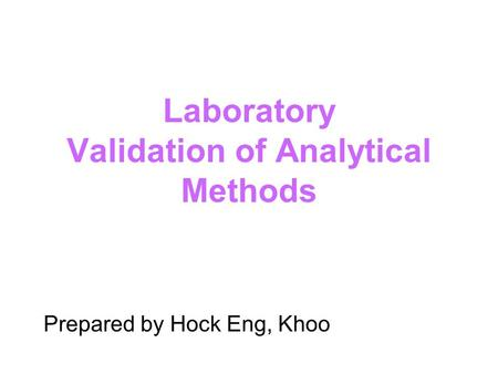 Laboratory Validation of Analytical Methods