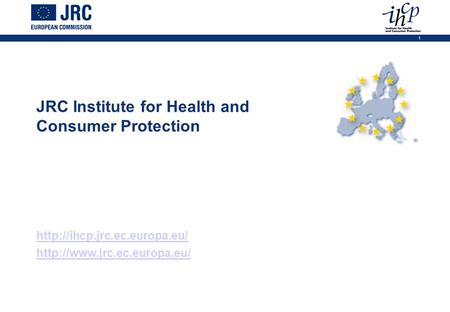 1 JRC Institute for Health and Consumer Protection