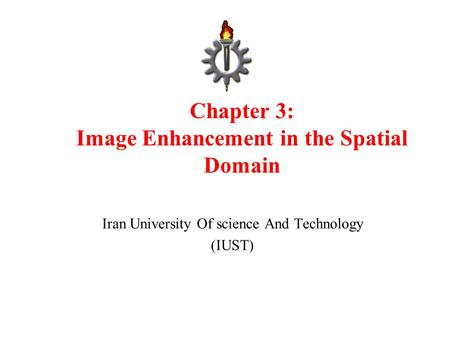 Chapter 3: Image Enhancement in the Spatial Domain