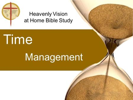 Management Time Heavenly Vision at Home Bible Study.